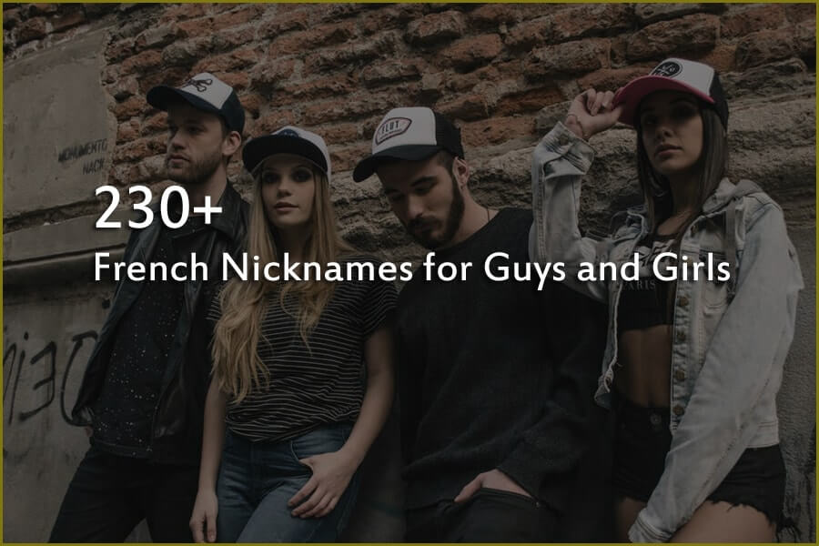 230+ French Nicknames for Guys and Girls