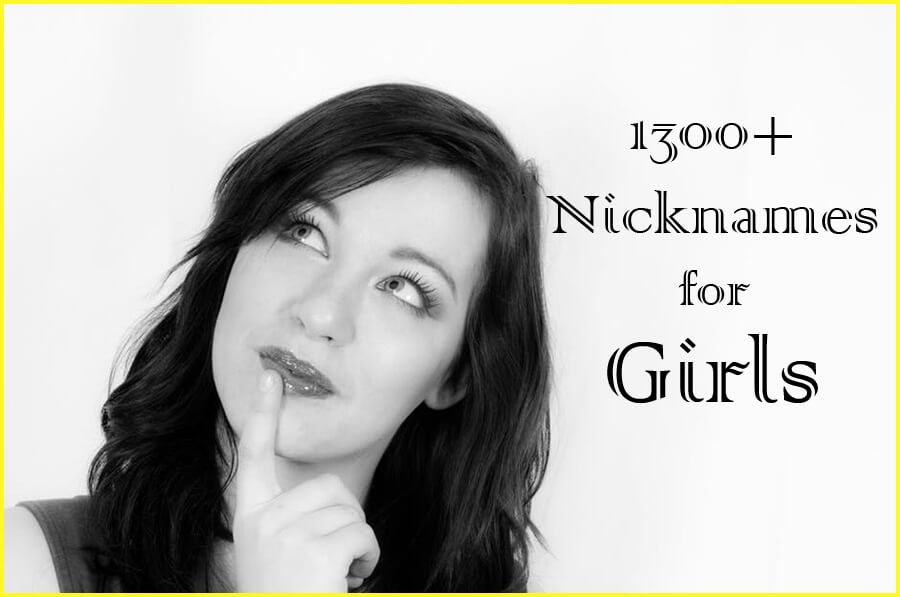 1300+ Nicknames for Girls - Really cute and funny nicknames