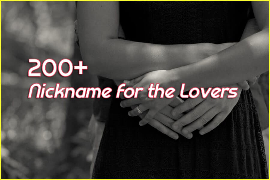200+ Nicknames for Lovers - Cute Funny and Romantic Names