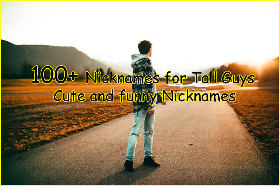 100+ Nicknames for Tall Guys – Cute and funny Nicknames