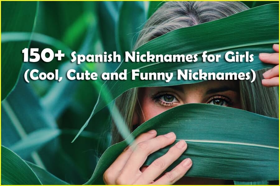 150 Spanish Nicknames For Girls Cool Cute And Funny Nicknames