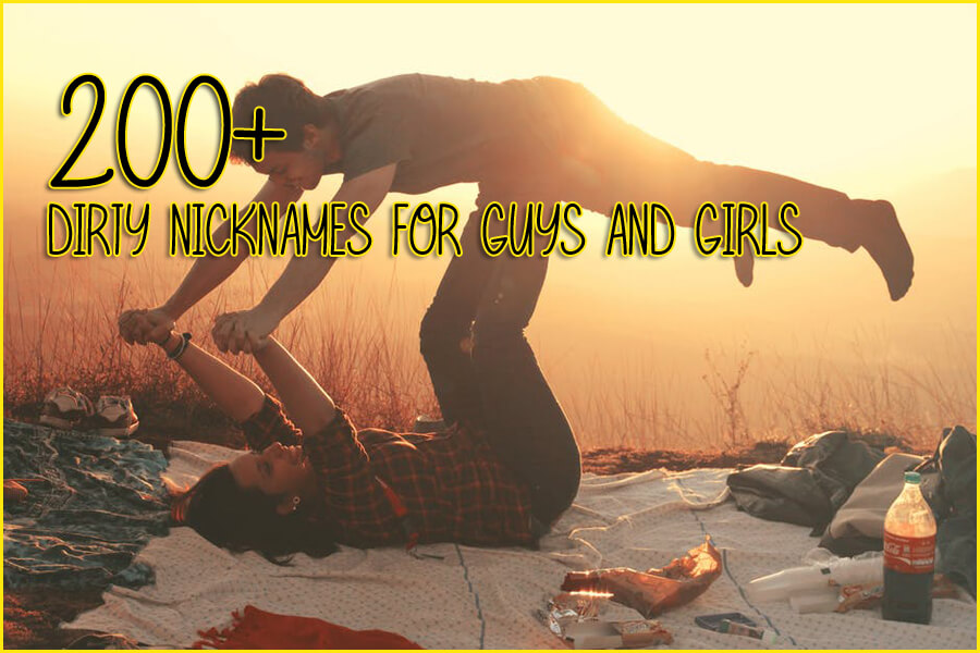 200+ Dirty Nicknames for Guys and Girls