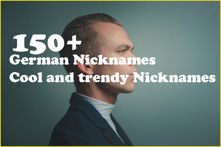 150+ German Nicknames - Cool and trendy Nicknames