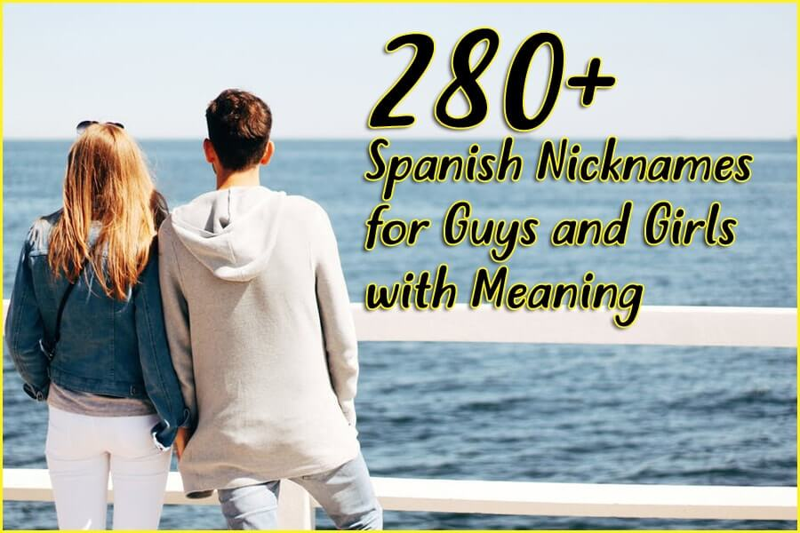 280+ Spanish Nicknames for Guys and Girls with Meaning